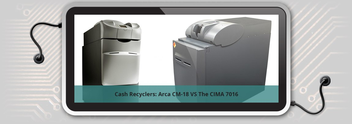Cash Recyclers: Arca CM-18 VS The CIMA 7016