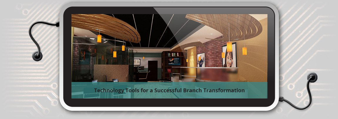 Technology Tools for a Successful Branch Transformation
