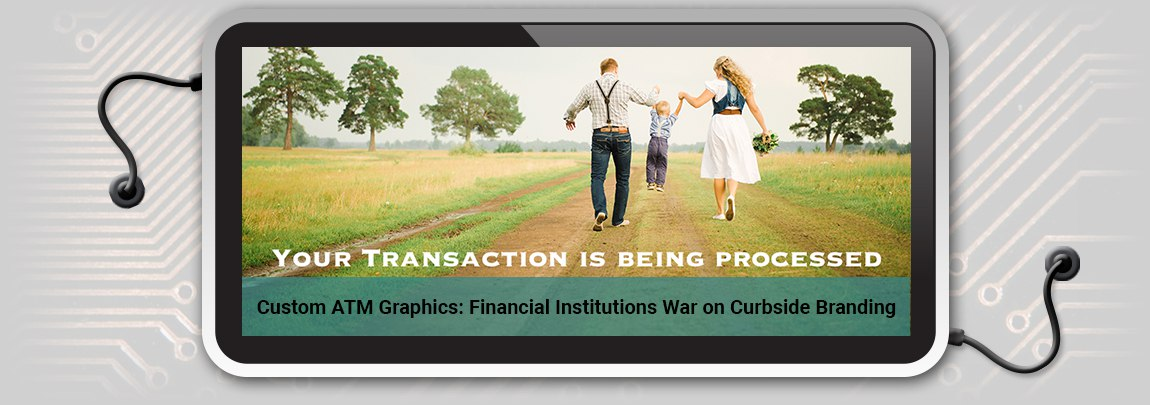 Custom ATM Graphics: Extending Your Brand to the ATM