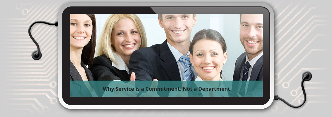 Why Service is a Commitment, Not a Department