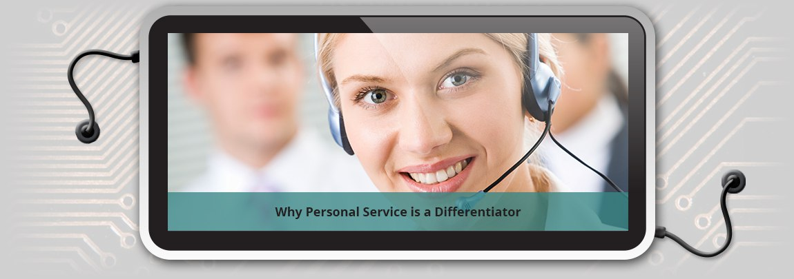 Why Personal Service is a Differentiator