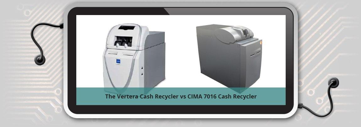 The Vertera Cash Recycler vs CIMA 7016 Cash Recycler