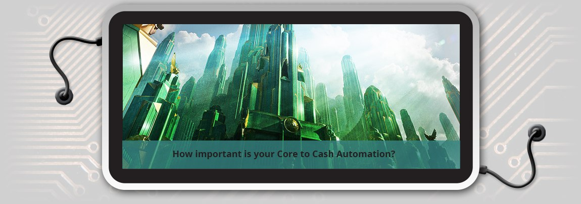 How_Important_is_your_core_to_cash_automation