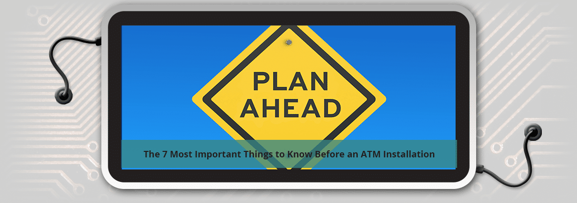 7_Most_Important_Before_ATM_Install.png