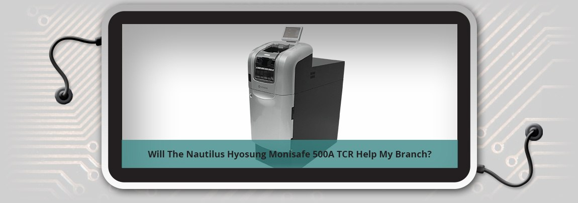How the MS500 Cash Recycler Helps the Branch