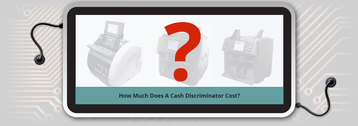 How_much_does_a_cash_discriminator_cost