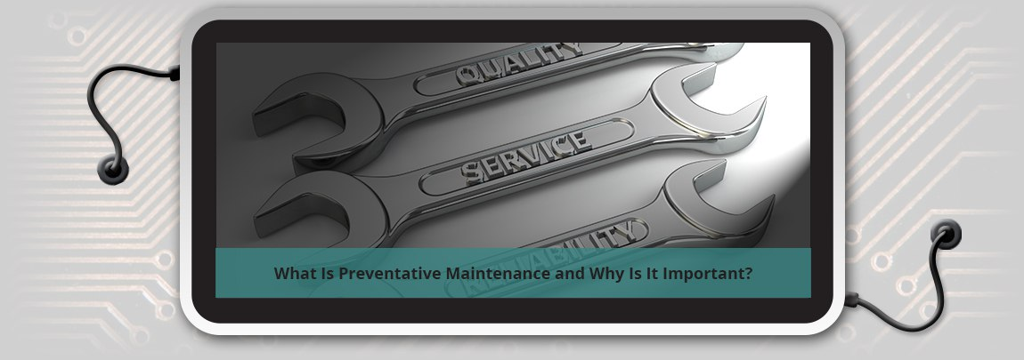 What Is Preventative Maintenance and Why Is It Important?