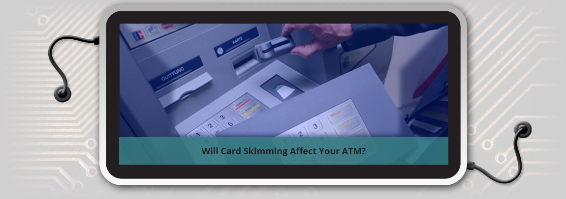 Will Card Skimming Affect Your ATM?